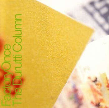 The Return of The Durutti Column [Factory Once, 1996]