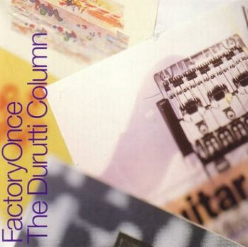 The Guitar and Other Machines (Factory Once, 1996)
